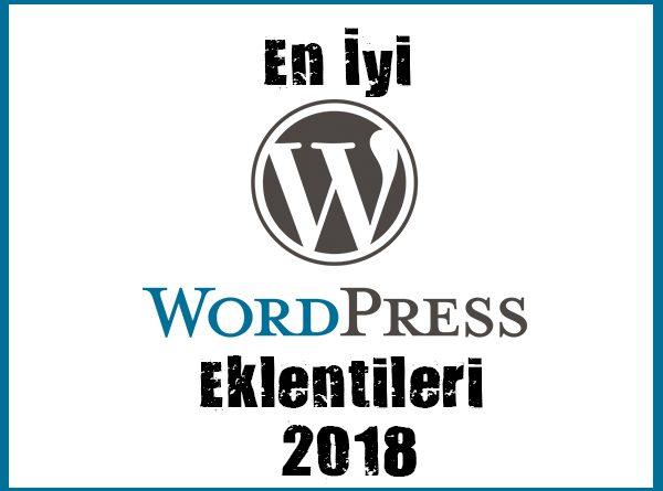 En İyi WordPress Eklentileri 2018
